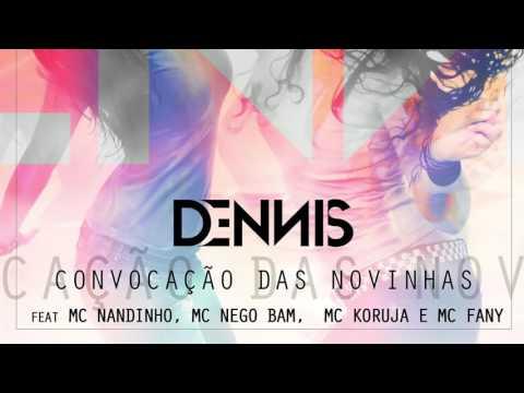 Dennis - Convocação Das Novinhas Ft. Nandinho, Nego Bam, Mc Koruja E Mc Fany  ( Áudio CD )