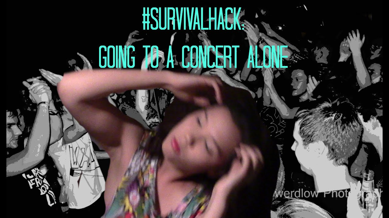 SurvivalHack: Going to a Concert Alone - YouTube