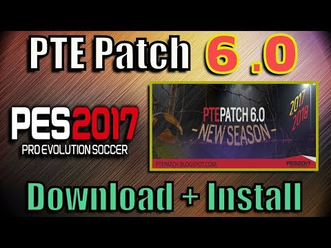 [PES 2017] PTE Patch 6.0 | Install on PC (+ Correct order of CPK files)