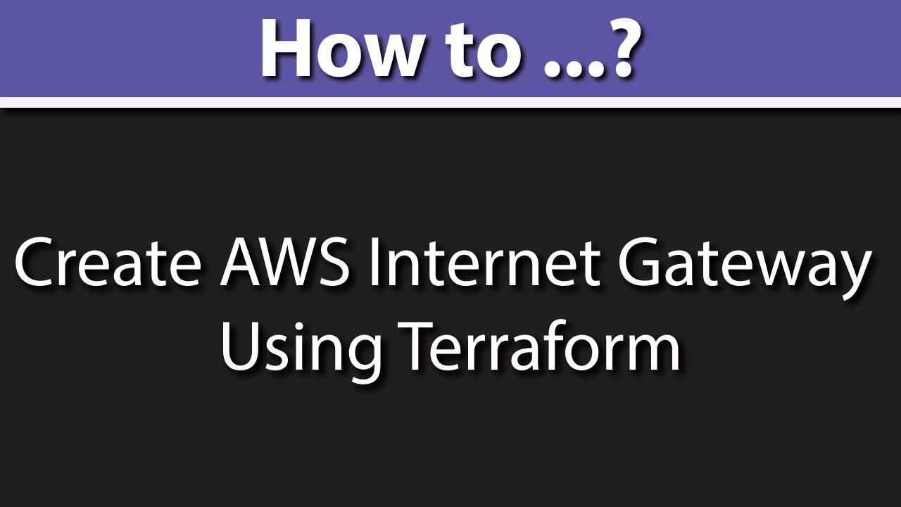 Terraform AWS Internet Gateway Tutorial (How to Create Internet Gateway in AWS) Ep 2