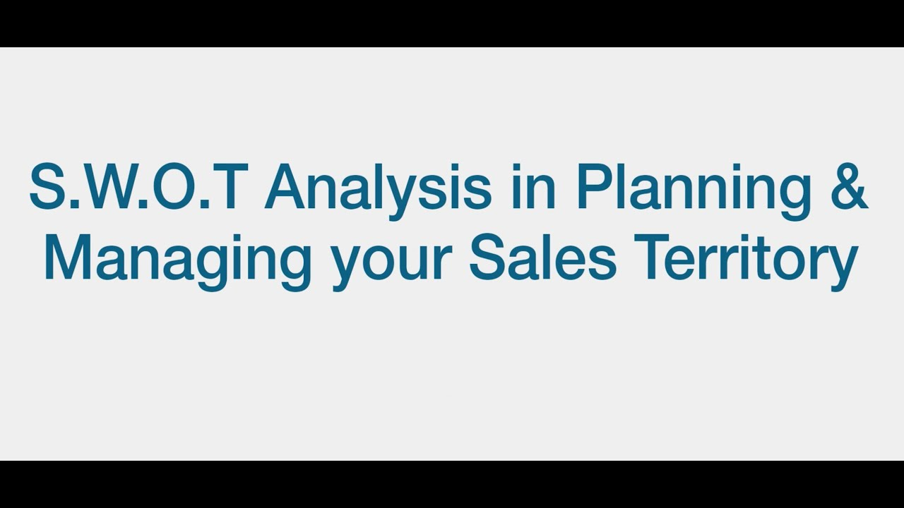 S W O T Analysis in Planning & Managing Your Sales Territory - YouTube