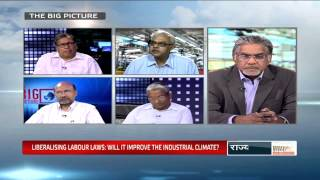 The Big Picture - Liberalising labour laws: Will it improve the industrial climate?