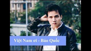 Việt Nam ơi cover - Bảo Quốc