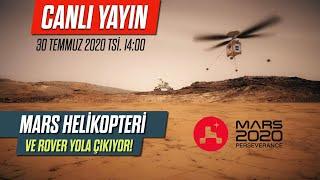 Mars Helikopteri ve Rover yola çıkıyor! - CANLI YAYIN