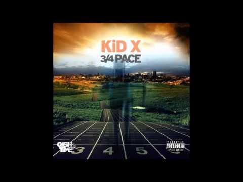 01. KID X - 3 Quarter Pace