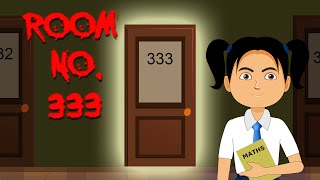 Room # 333 | Haunted Classroom | Horror Story in Hindi