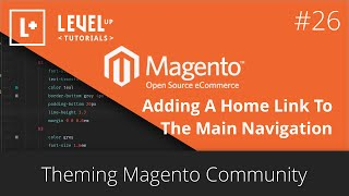 Magento Community Tutorials #63 - Adding A Home Link To The Main Navigation