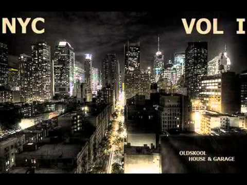 NYC SESSIONS VOL 1 - OLD SKOOL HOUSE & GARAGE MIX @ FREE DOWNLOAD @