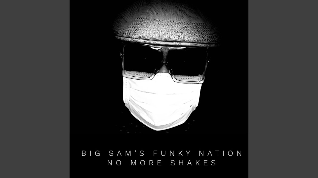 """No More Shakes"" by Big Sam's Funky Nation ft CASME'"