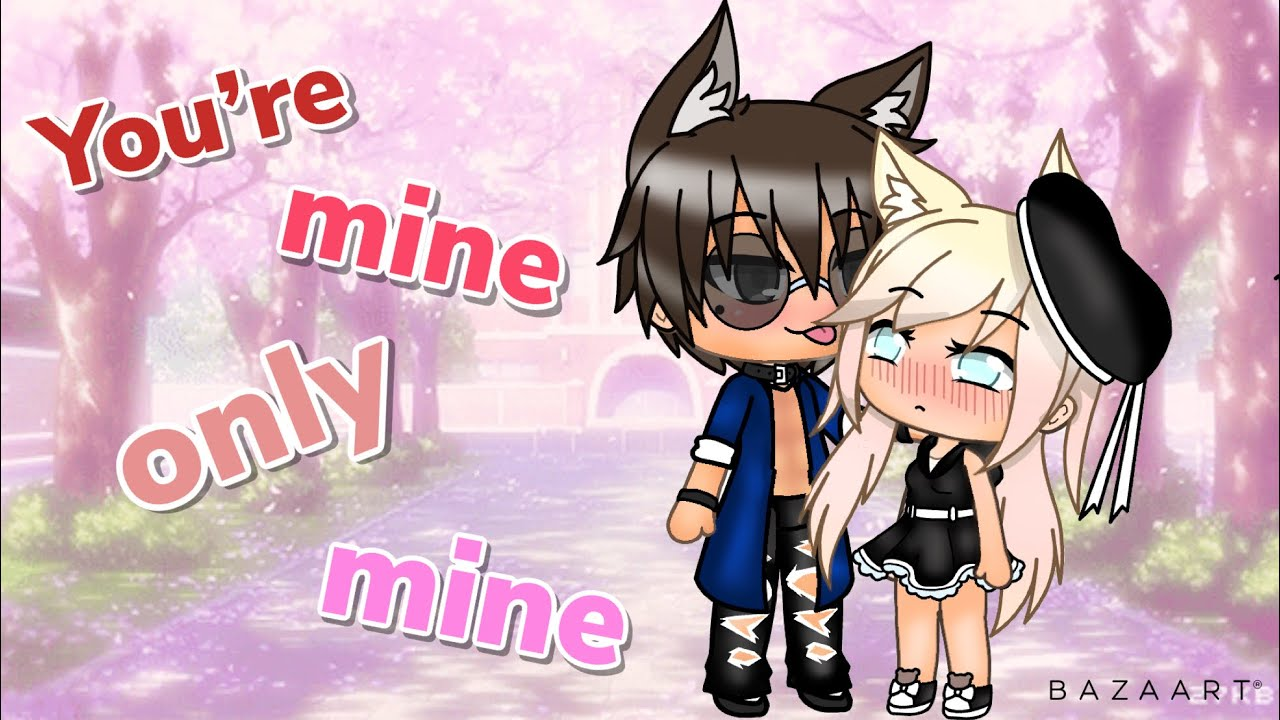 You're Mine, Only Mine /Love Story/ Gacha Life/ Mini Movie