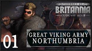 GREAT VIKING ARMY INVADES! | Total War: Saga - Thrones of Britannia (Northumbria) #1