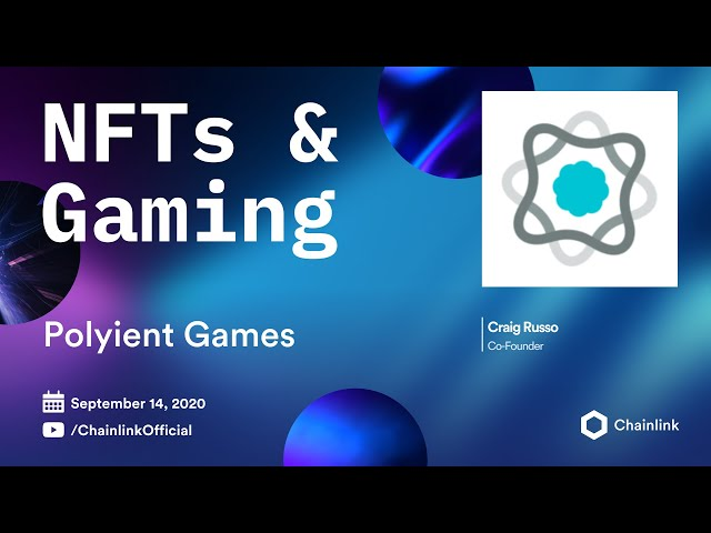 Polyient Games and Chainlink Live Q&A: Bridging NFTs & Blockchain Gaming to DeFi