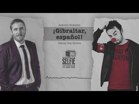 Así comienza el #Programa120 de Selfie Radio Show | ¡Gibraltar, español!