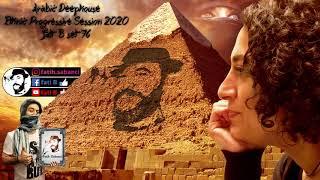 Arabic Deephouse Ethnic Progressive Session 2020 / fati B #76