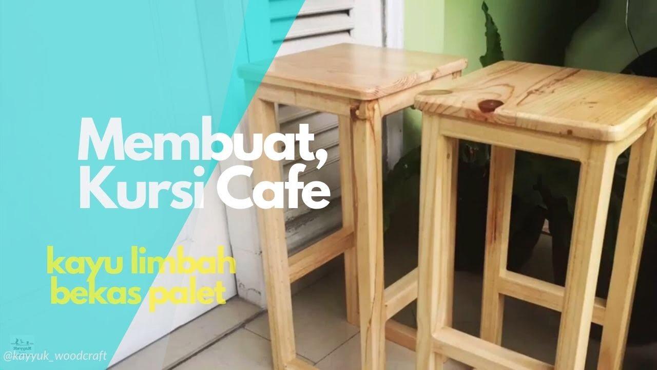 Membuat Kursi Cafe Dari Kayu Youtube