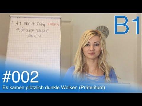 Njemački za početnike: Deutsch B1 Sprache - #002 - Es kamen plötzlich dunkle Wolken (Präteritum)