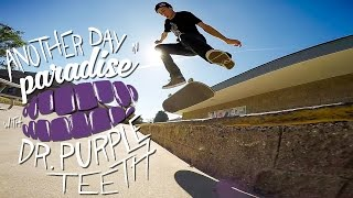 GoPro Skate: Another Day in Paradise with Dr. Purpleteeth - Vol. 5