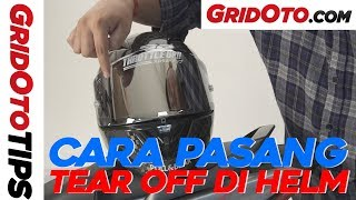 Cara Pasang Tear Off di Helm   How To   GridOto Tips