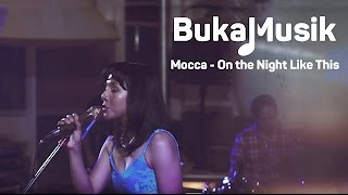 Video BukaMusik: Mocca - On The Night Like This download MP3, 3GP, MP4, WEBM, AVI, FLV Desember 2017