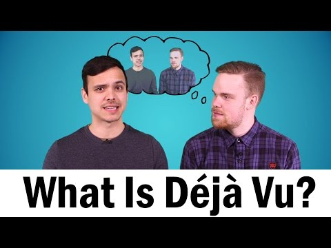 What Is Déjà Vu?