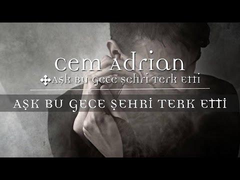 Cem Adrian - Aşk Bu Gece Şehri Terk Etti (Official Audio)