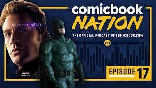 ComicBook Nation Podcast Episode #17 - Endgame Runtime & DCEU Reveals