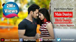 Download lagu Main Duniya Bhula Doonga || Ft. Arijit & Sagorica || Alok D || Aashiqui || Bright Thinkers