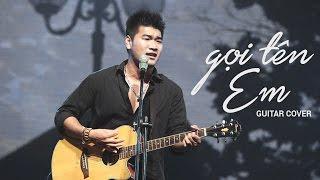 Tạ Quang Thắng - Gọi Tên Em by Min (Guitar Cover)