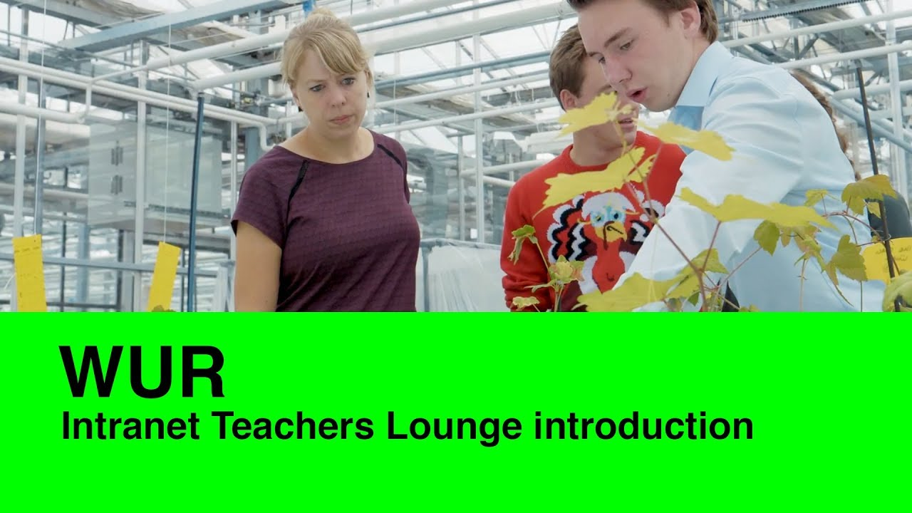 WUR Teachers Lounge Intranet introduction