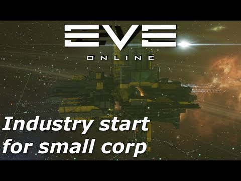 EVE Online - Starting Industry As A Small Corporation