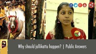 Why should jallikattu happen? | Public Answers
