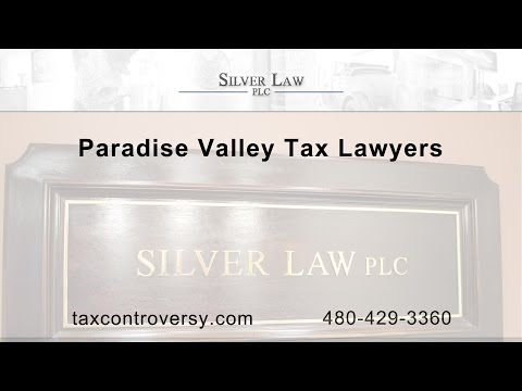 Paradise Valley Tax Lawyers | Silver Law PLC