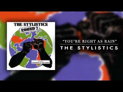 The Stylistics -  You're Right As Rain