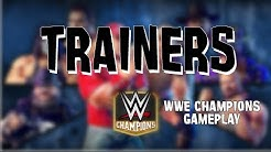 WWE CHAMPIONS - TRAINERS
