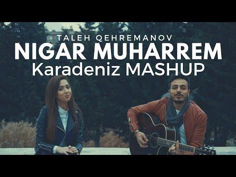 Karadeniz MASHUP - Nigar Muharrem / Talo