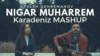 Nigar Muharrem - Karadeniz Mashup