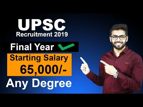 UPSC Recruitment 2019 | Final Year Eligible | Starting Salary 65,000 | Any Graduate | Latest Jobs