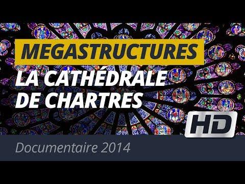 Mégastructures / La Cathédrale de Chartres (Documentaire 2014)