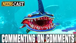 WE'RE IN SUBNAUTICA!!! -  Commenting on Comments (Neebscast)