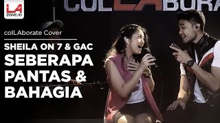 Seberapa Pantas - Sheila on 7, GAC - Bahagia | ColLAborate Medley Cover