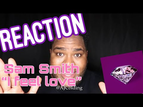 "Sam Smith ""I Feel Love"" REACTION"