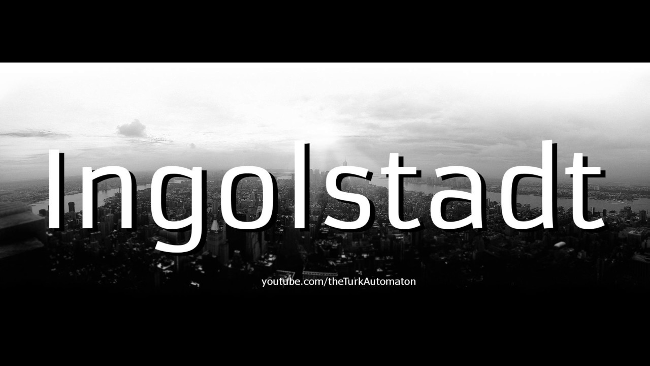 How To Pronounce Ingolstadt In German Youtube