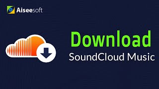 How to Download SoundCloud Music to PC/Mac for iTunes/iMovie/Apple Music