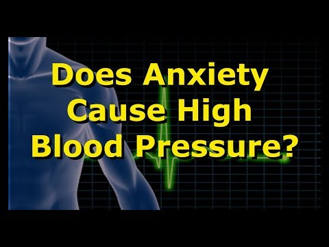Does Anxiety Cause High Blood Pressure Or Hypertension?