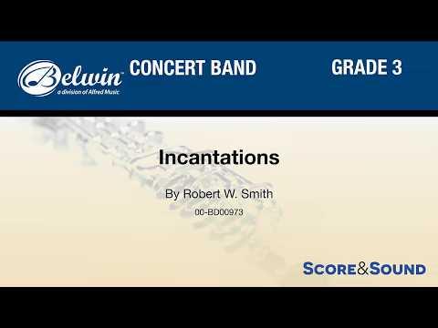 Incantations, by Robert W. Smith – Score & Sound