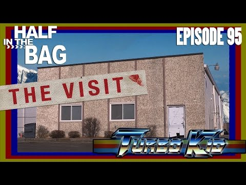Half in the Bag Episode 95: The Visit and Turbo Kid