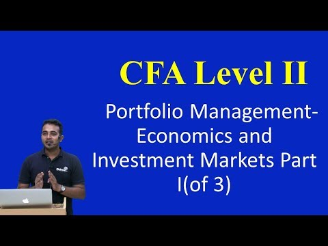 CFA Level II: Porfolio Management- Economics and Investment Markets Part I(of 3)