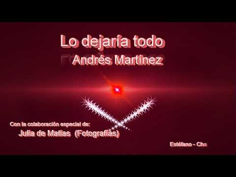 LO DEJARÍA TODO - ANDRÉS MARTÍNEZ