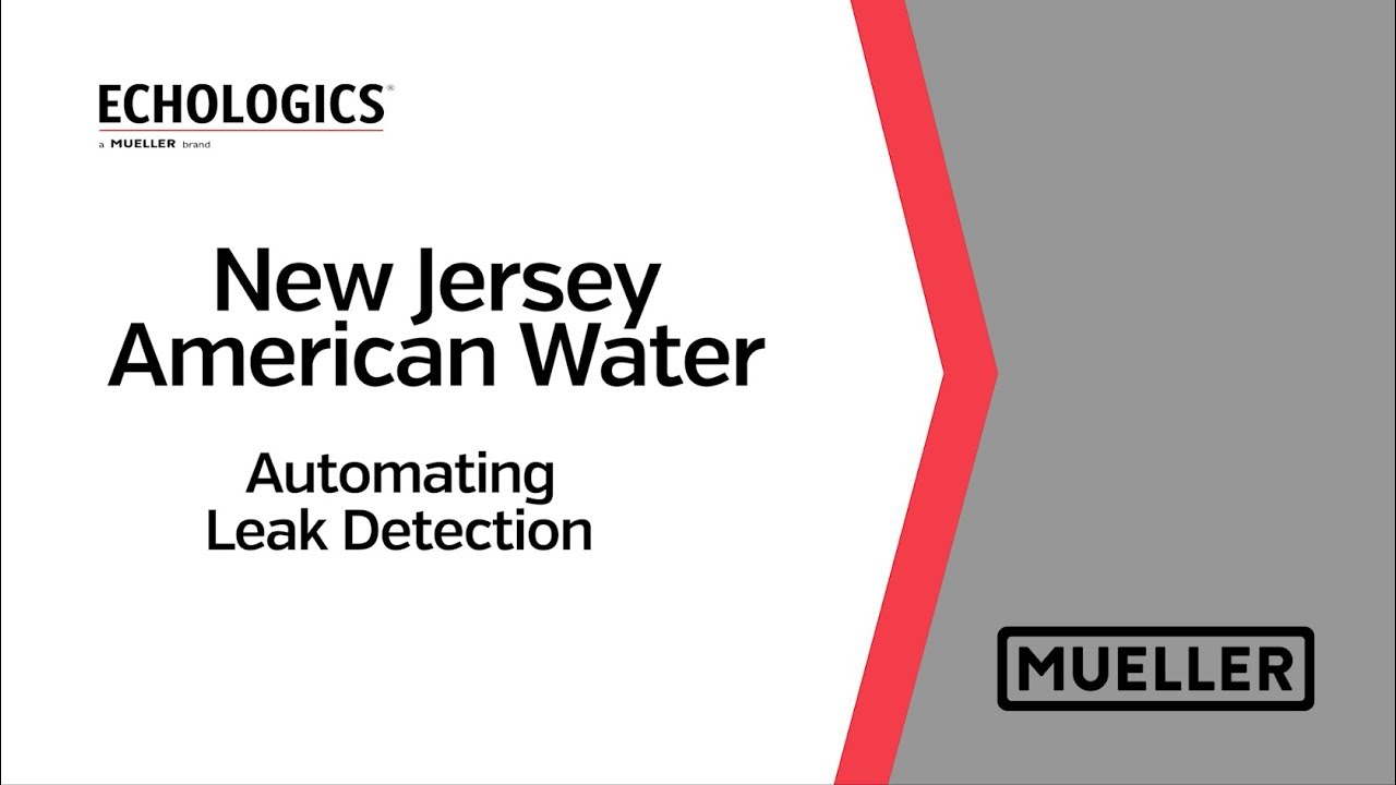 Echologics® | New Jersey American Water Case Study | Mueller Water Products