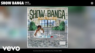 Show Banga - Face (Audio) ft. P-Lo